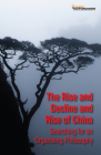 The Rise and Decline and Rise of China: Searching for an Organising Philosophy Cover Image