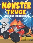 Monster Truck Coloring Book For Kids: Big Cars To Color, Monster Trucks With Large Wheels For Boys And Girls Birthday Gifts, Extreme Cartoon Vehicle A Cover Image