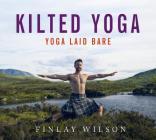 Kilted Yoga: yoga laid bare Cover Image
