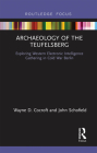 Archaeology of the Teufelsberg: Exploring Western Electronic Intelligence Gathering in Cold War Berlin Cover Image