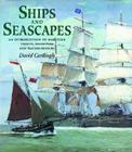Ships and Seascapes: Introduction to Maritime Prints, Drawings and Watercolours Cover Image