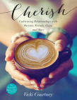 Cherish: Cultivating Relationships with Parents, Friends, Guys, and More Cover Image