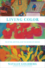 Living Color: Painting, Writing, and the Bones of Seeing Cover Image