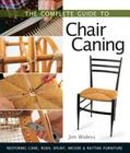 The Complete Guide to Chair Caning: Restoring Cane, Rush, Splint, Wicker & Rattan Furniture Cover Image