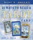 Mary K. Greer's 21 Ways to Read a Tarot Card Cover Image