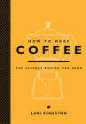 How to Make Coffee: The Science Behind the Bean Cover Image