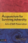 Acupuncture for Surviving Adversity: Acts of Self-Preservation Cover Image
