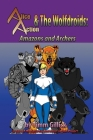 Alice Action and the Wolfdroids in Amazons & Archers Cover Image