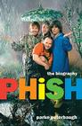 Phish: The Biography Cover Image