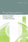 Psychomythics: Sources of Artifacts and Misconceptions in Scientific Psychology Cover Image