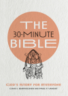 The 30-Minute Bible: God's Story for Everyone Cover Image
