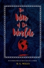 The War of the Worlds: The Classic, Bestselling H G Wells Novel Cover Image