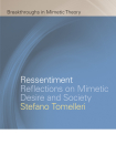Ressentiment: Reflections on Mimetic Desire and Society (Breakthroughs in Mimetic Theory) Cover Image