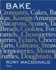 Bake: Breads, Cakes, Croissants, Kouign Amanns, Macarons, Scones, Tarts Cover Image