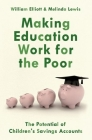 Making Education Work for the Poor: The Potential of Children's Savings Accounts Cover Image