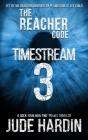 The Reacher Code: Timestream 3 Cover Image