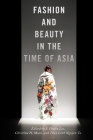 Fashion and Beauty in the Time of Asia Cover Image