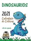 Dinosaurios 2021 Calendario de Colorear (Edición españa) Cover Image