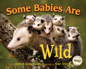 Some Babies Are Wild (Wildlife Picture Books) Cover Image