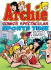 Archie Comics Spectacular: Sports Time (Archie Comics Spectaculars #3) Cover Image