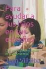 Para ayudar a tus hijos en sus estudios: (Tal vez disfrutéis juntos de la experiencia) Cover Image