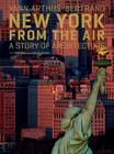 New York from the Air: A Story of Architecture Cover Image