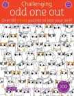 Odd One Out: Over 80 Timed Puzzles to Test Your Skill! (Challenging...Books) Cover Image