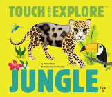 Touch and Explore: Jungle Cover Image