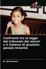 Confronto tra la legge del tribunale dei minori e il sistema di giustizia penale minorile Cover Image