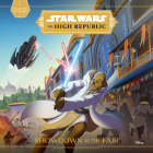 Star Wars The High Republic: Showdown at the Fair Cover Image