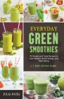 Everyday Green Smoothies: 70 Simple and Tasty Recipes to Lose Weight, Boost Energy, and Well-Being + 7 Day Detox Plan Cover Image