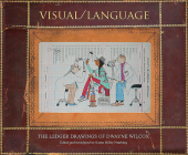 Visual/Language: The Ledger Drawings of Dwayne Wilcox Cover Image