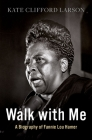 Walk with Me: A Biography of Fannie Lou Hamer Cover Image