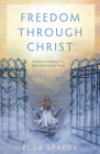 Freedom Through Christ: A Memoir of Healing in the Aftermath of Sexual Abuse Cover Image