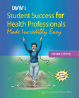 Lippincott Williams & Wilkins' Student Success for Health Professionals Made Incredibly Easy Cover Image