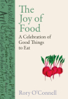 The Joy of Food: A Celebration of Good Things to Eat Cover Image