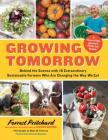 Growing Tomorrow: A Farm-To-Table Journey in Photos and Recipes: Behind the Scenes with 18 Extraordinary Sustainable Farmers Who Are Cha Cover Image