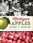 Michigan Apples: History & Tradition (American Palate) Cover Image