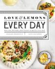 Love and Lemons Every Day: More than 100 Bright, Plant-Forward Recipes for Every Meal Cover Image