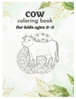 cow coloring book for kids ages 3-5: Large Print Cows Adult Coloring Book For Stress Relief and Relaxation (kids Coloring Books) Cover Image
