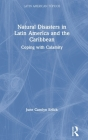 Natural Disasters in Latin America and the Caribbean: Coping with Calamity Cover Image