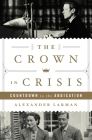 The Crown in Crisis: Countdown to the Abdication Cover Image