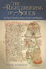 'The Right Ordering of Souls': The Parish of All Saints' Bristol on the Eve of the Reformation (Studies in the History of Medieval Religion #47) Cover Image