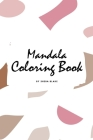 Mandala Coloring Book for Teens and Young Adults (6x9 Coloring Book / Activity Book) (Mandala Coloring Books #2) Cover Image