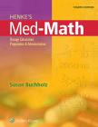 Henke's Med-Math: Dosage Calculation, Preparation, and Administration Cover Image