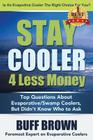 Stay Cooler 4 Less Money: Top Questions About Evaporative / Swamp Coolers Cover Image