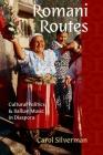 Romani Routes: Cultural Politics and Balkan Music in Diaspora Cover Image