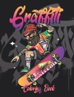 Graffiti Coloring Book: Street & Urban art Coloring book for adults, teens, and Kids, Fun and Relaxing Graffiti Street Arts & Fonts Coloring P Cover Image