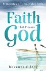 Faith that Pleases God: Principles of Unmovable Faith Cover Image