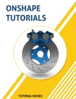 Onshape Tutorials: Part Modeling, Assemblies, and Drawings Cover Image